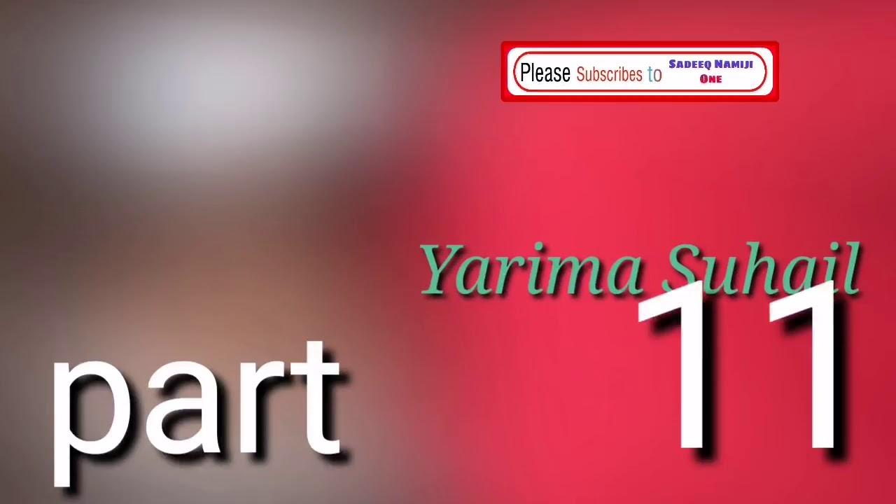 Download Yarima suhail episode 11 | Sadeeqnamijione |