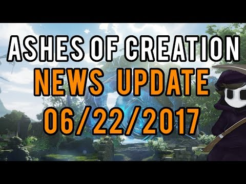 Ashes Of Creation - News Update 06/22/2017 - PSA, Drama, Guild Fair and Podcasts!