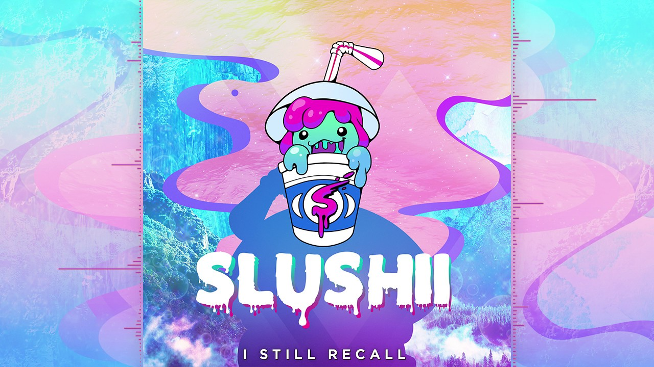 slushii-i-still-recall-original-mix-slushii