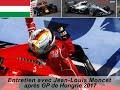 Entretien avec Jean-Louis Moncet après le Grand Prix de Hongrie 2017