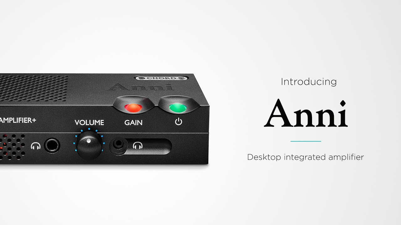 Chord Electronics - Introducing Anni
