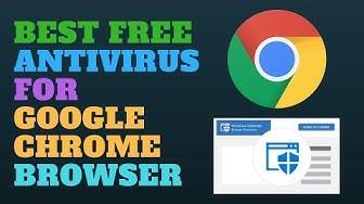 Best Free Antivirus for Google Chrome Browser