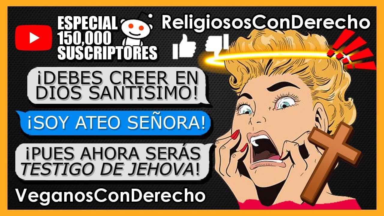 """""""RELIGIOSΛS CON DERECHO QUIEREN QUE SEA TESTIGO DE JЄHOVΛ"""" (Especial 150,000 Suscriptores)"""