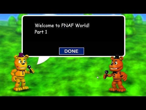 Five Nights at Freddy's World Part 1: Welcome to FNAF World
