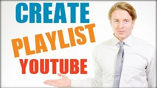 How To Create A Playlist On YouTube In 2016 Tutorial