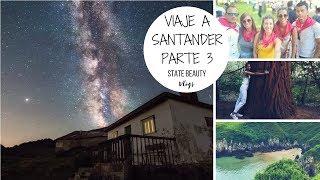 SANTANDER (Parte 3): PERSEIDAS + NOS PERDEMOS EN EL BOSQUE #Vlog20    StateBeauty Vlogs