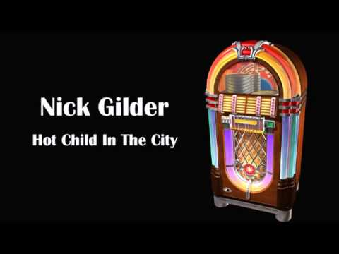Nick Gilder | Hot Child In The City