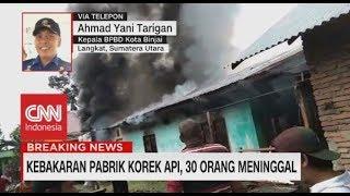 Pabrik Korek Api Terbakar, 30 Orang Meninggal