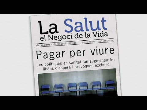 'Pagar per Viure' - La Salut el Negoci de la Vida. - El Documental.