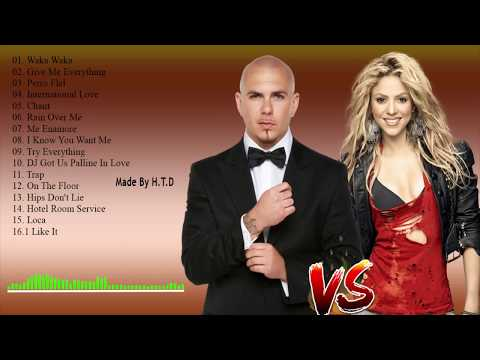 Best Of Shakira , Pitbull (Full Album) - Pitbull vs Shakira Greatest hits collection