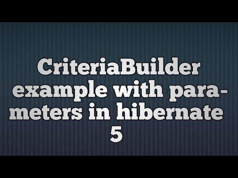 Hibernate 5:CriteriaBuilder Parameter Example