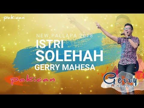 GERRY MAHESA TERBARU JANUARI 2018   ISTRI SOLEHAH + LIRIK