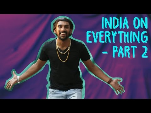 India On Everything - Part 2