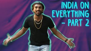 Video India On Everything - Part 2 download MP3, 3GP, MP4, WEBM, AVI, FLV Februari 2018