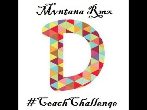 #CoachChallenge ( Mvntana Rmx )