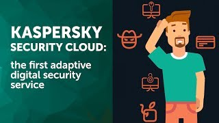 Kaspersky Security Cloud - the first adaptive digital security service