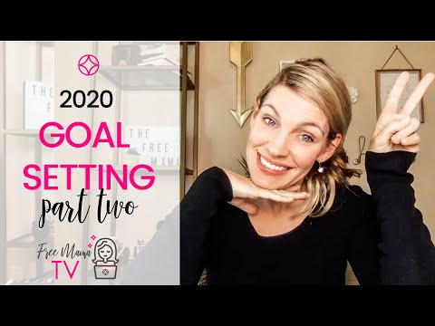 2020 Goal Setting (How to Set Goals You'll ACTUALLY Achieve!) Part Two
