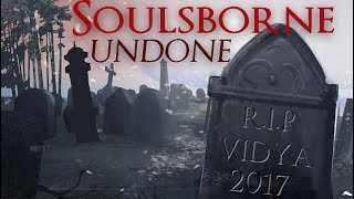The Unmade Soulsborne Videos of 2017