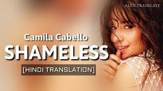 Camila Cabello - Shameless (Lyrics With Hindi Translation By ALEN Translate)
