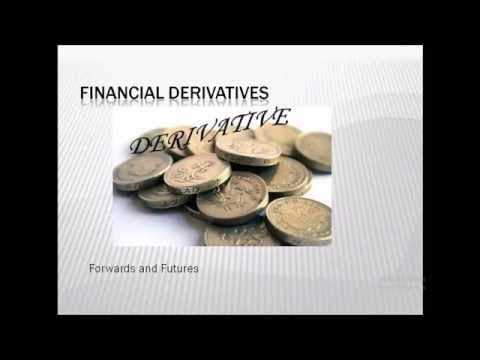 Derivatives - Economic Weapons of Mass Destruction - Forwards and Futures Explained - Part I