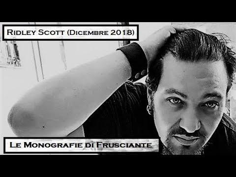 Le Monografie di Frusciante: Ridley Scott (Dicembre 2018)
