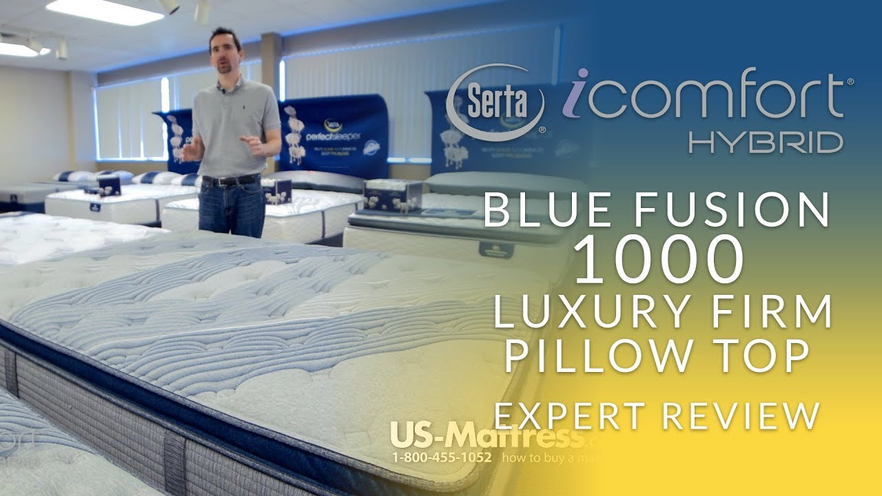 Icomfort Hybrid Reviews Serta Icomfort Hybrid Blue Fusion 1000 Luxury Firm Pillow Top Mattress Expert Review