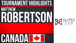 Matthew Robertson | Hlinka Gretzky Cup | Tournament Highlights
