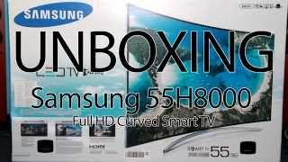 Unboxing Samsung 55H8000 Curved Full HD TV