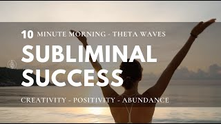 THETA WAVE MEDITATION - For SUCCESS And ABUNDANCE - 10 minutes