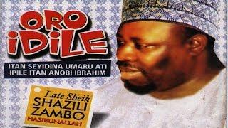 Download Video ORO IDILE - Late Sheikh Shanzili Zambo Hasibunallah MP3 3GP MP4