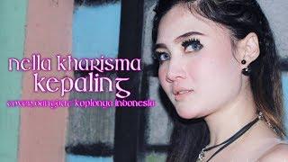 Nella Kharisma - Kepaling ( Dangdut Koplonya Indonesia 2018 ) New Aransemen + Lirik Lagu