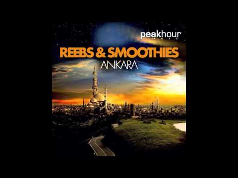 Reebs & Smoothies - Ankara (Original Mix)
