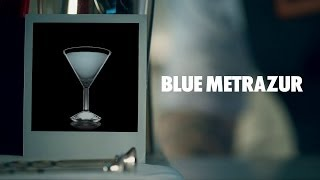 BLUE METRAZUR DRINK RECIPE - HOW TO MIX