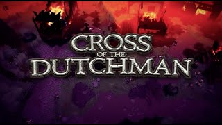 Cross of the Dutchman - Official  Trailer 1080p 60fps