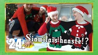 SIAMILAIS HAASTE!? | Haastekalenteri 2018 Luukku 24
