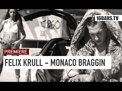 Felix Krull - Monaco Braggin (16BARS.TV PREMIERE)