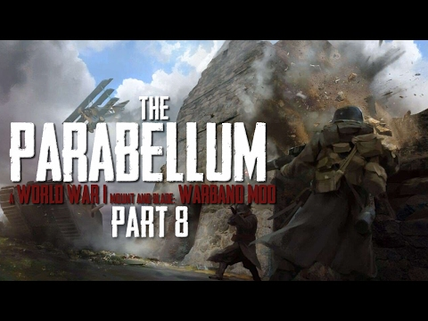 The Parabellum | Warband Mod | Part 8 - Tank Commander!