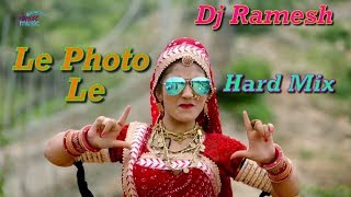 Le Photo Le , Rajasthani Dj Remix Song