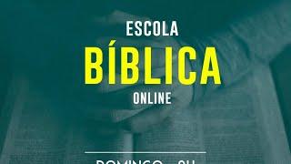 Escola Bíblica Dominical  - 11/04/2021