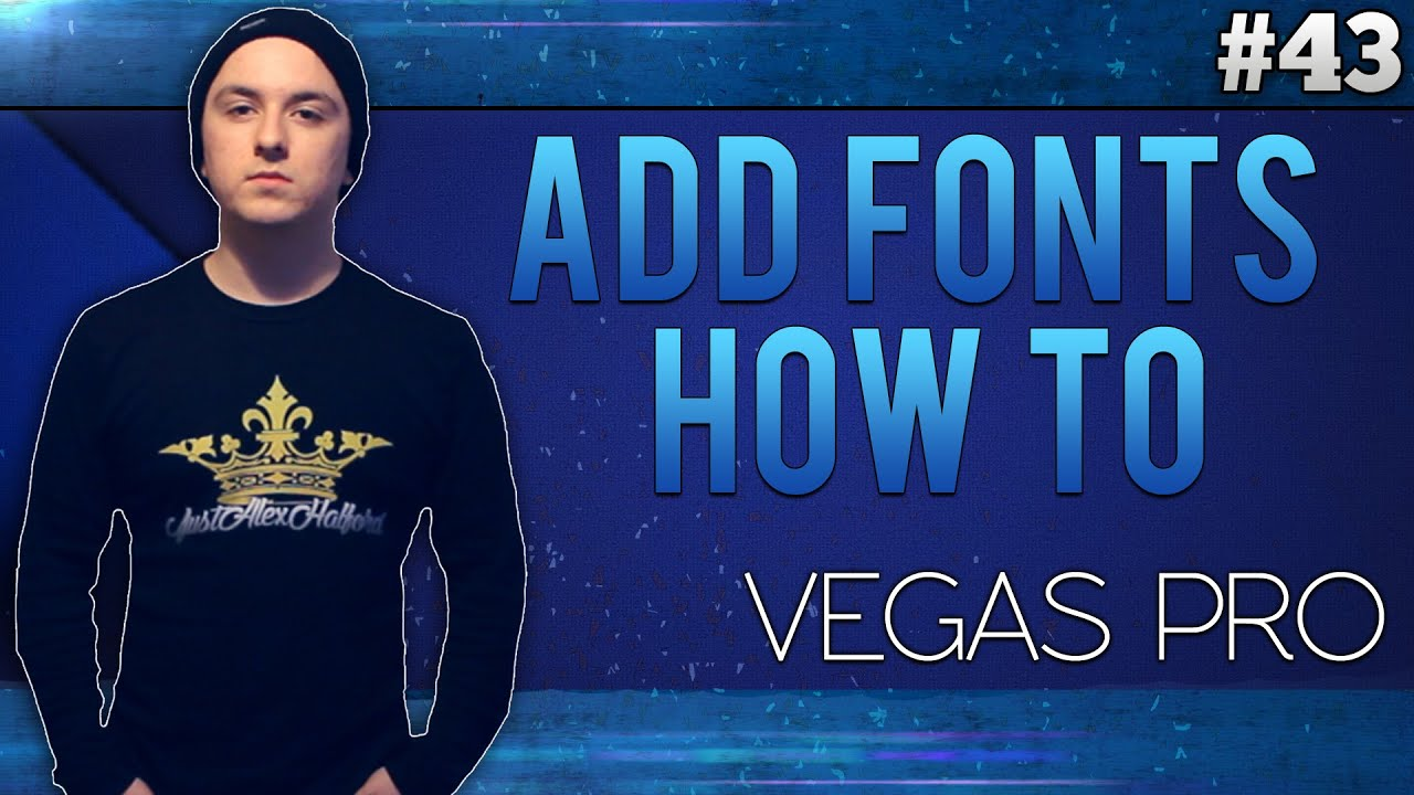 Sony Vegas Pro 13: How To Add Fonts To Sony Vegas Pro - Tutorial #43