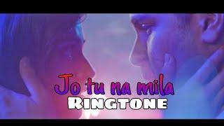 Jo tu na mila Ringtone // Ringtone Mania