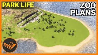 ZOO PLANS - Park Life (Part 17)