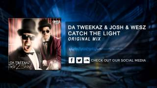 Da Tweekaz & Josh & Wesz - Catch The Light [HQ Original]