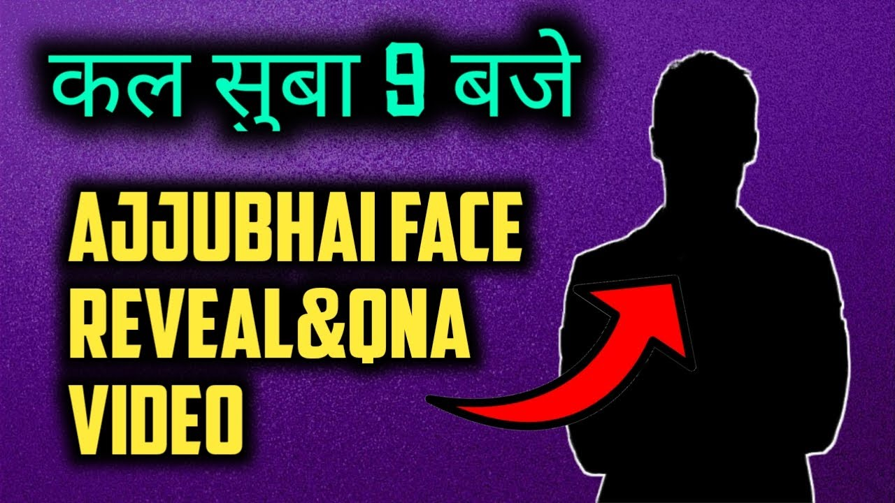 AjjuBhai Face Reveal Tomorrow 9o clock || And Qna Video || safe Army