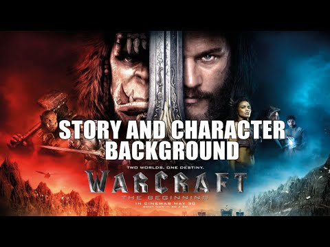 Warcraft Movie: Lore/Story Companion