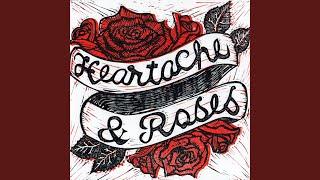Heartache & Roses