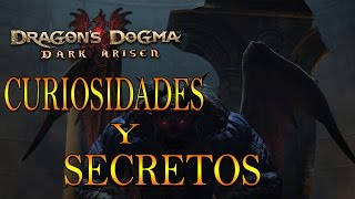 DRAGONS DOGMA DARK ARISEN [PC] | SECRETOS Y CURIOSIDADES