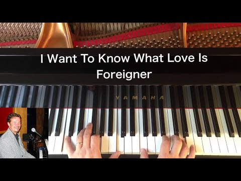 I Want To Know What Love Is - Foreigner - Piano Cover