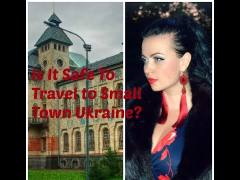 Is It Safe To Travel To the Small Town In Ukraine On Your Own ?!!