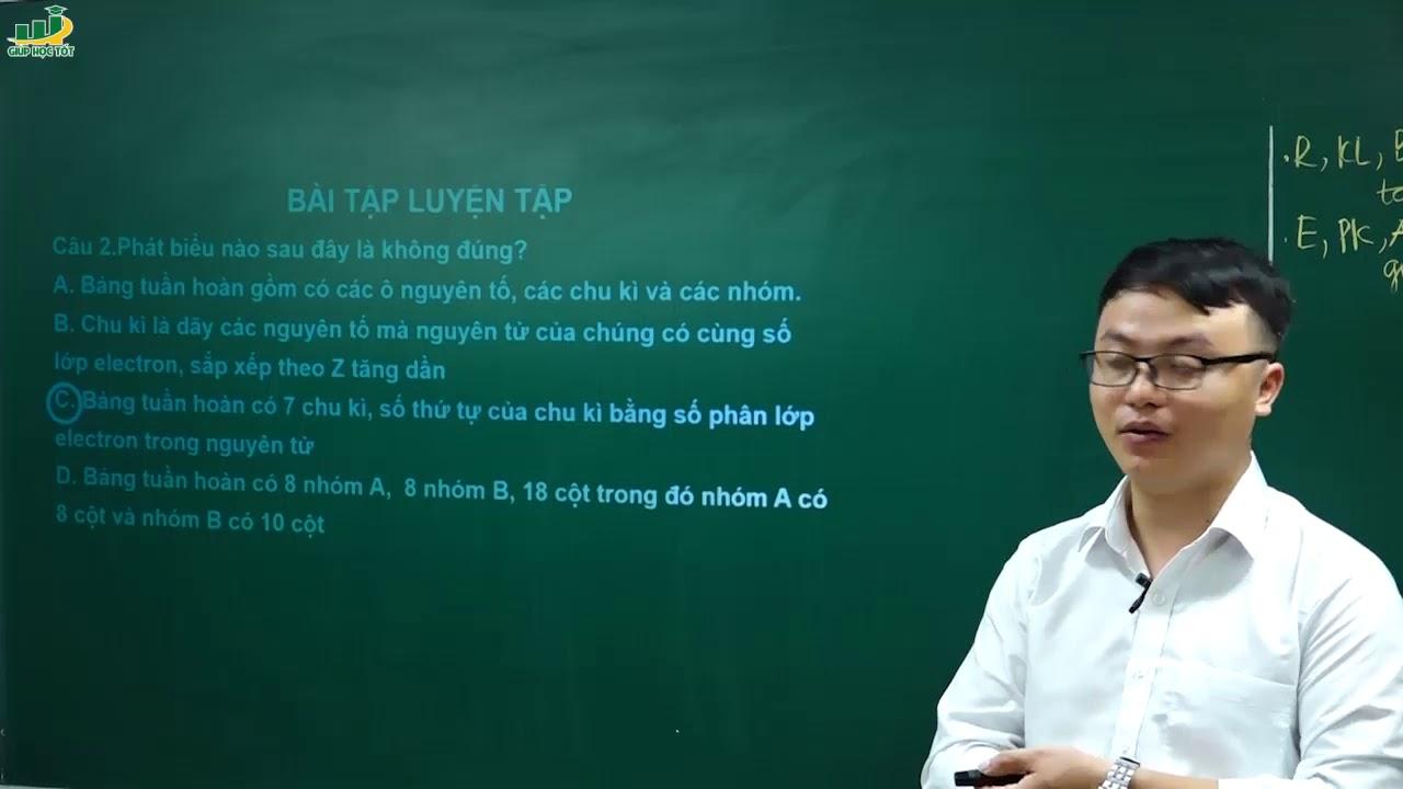 Hóa học lớp 10 – Bài giảng Ôn tập chương 2 bảng tuần hoàn các nguyên tố hóa học